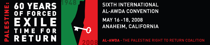 Sixth Al-Awda Convention - 60th Year of Al-Nakba